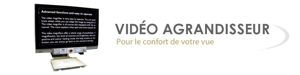 Vidéo agrandisseur